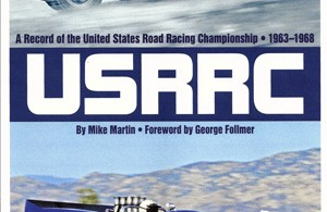 USRRC - A Record of the United States Road Racing Championship 1963-1968. Book cover illustration with Don Devin in the Scarab at Laguna Seca in 1963 and Mark Donohue in the Penske McLaren M6A-Chevy at Riverside in 1968.