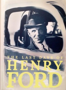 Book cover, The Last Days of Henry Ford by Henry Dominguez